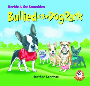 The book jacket of Bullied at the Dog Park